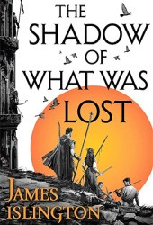 The Shadow of What Was Lost (The Licanius Trilogy, #1) Book Pdf