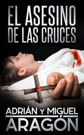 El Asesino de las Cruces: Una novela negra de asesinatos y crímenes