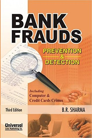 Bank Frauds: Prevention and Detection - Including Computer and Credit Cards Crimes
