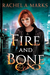 Fire and Bone (Otherborn, #1) by Rachel A. Marks