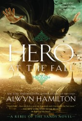 Hero at the Fall (Rebel of the Sands, #3) Pdf Book