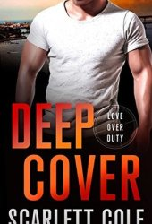 Deep Cover (Love Over Duty, #3) Pdf Book