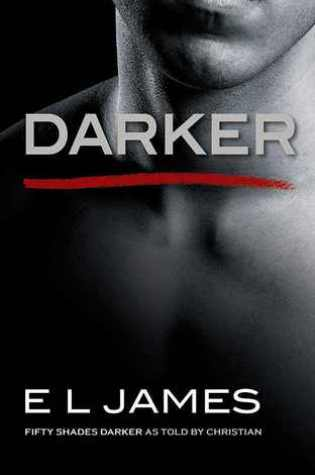 Darker (Fifty Shades as Told by Christian, #2) Book Pdf ePub