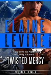 Twisted Mercy (Red Team, #4) Pdf Book