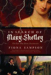 In Search of Mary Shelley: The Girl Who Wrote Frankenstein Pdf Book