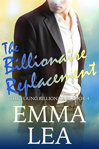 The Billionaire Replacement (The Young Billionaires, #4)