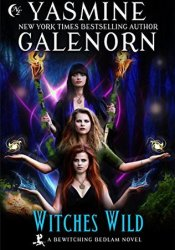 Witches Wild (Bewitching Bedlam Book 4) Pdf Book