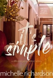 It's Simple (a different perspective series Book 1)