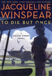 To Die but Once (Maisie Dobbs, #14) Pdf Book