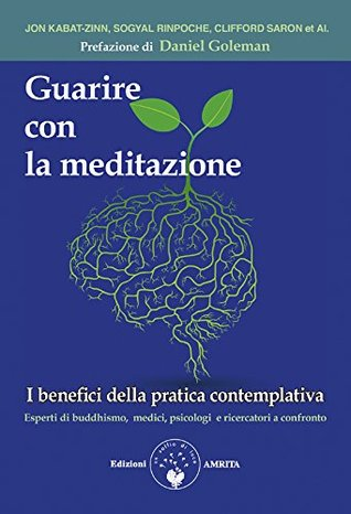 Guarire con la meditazione: I benefici della pratica contemplativa