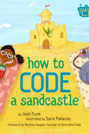 How to Code a Sandcastle (How to Code with Pearl & Pascal, #1)