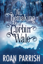 The Remaking of Corbin Wale Pdf Book