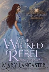 The Wicked Rebel (Blackhaven Brides Book 3)