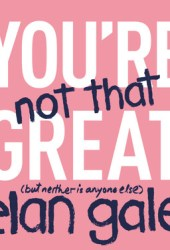 You're Not That Great: Pdf Book