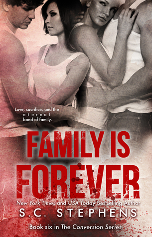 Family is Forever (Conversion, #6)