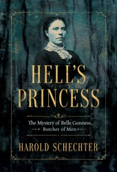 Hell's Princess: The Mystery of Belle Gunness, Butcher of Men Pdf Book
