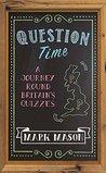 Question Time: A Journey Round Britain's Quizzes