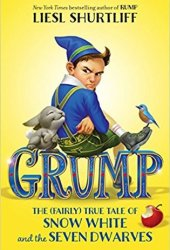 Grump: The (Fairly) True Tale of Snow White and the Seven Dwarves Pdf Book
