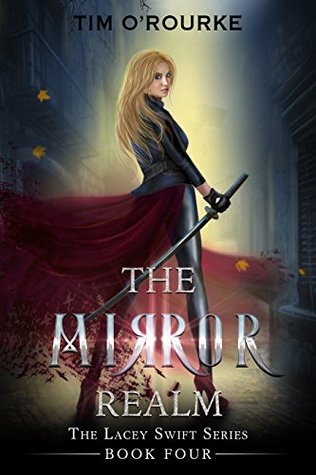 The Mirror Realm (Book Four) (The Lacey Swift Series 4)