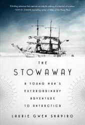 The Stowaway: A Young Man's Extraordinary Adventure to Antarctica Pdf Book