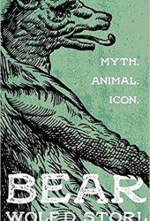 Bear: Myth, Animal, Icon Pdf Book