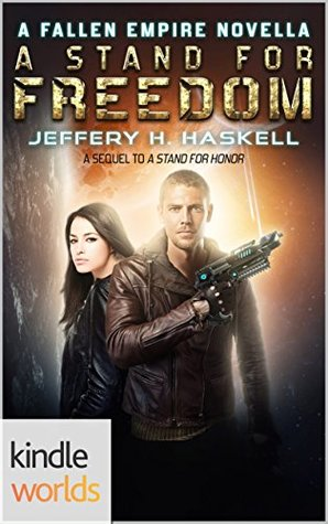 A Stand for Freedom (Fallen Empire Kindle Worlds Novella; A Sequel to A Stand for Honor Book 2)