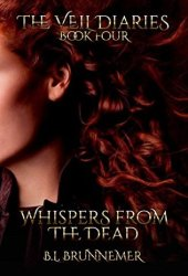 Whispers from the Dead (The Veil Diaries, #4) Pdf Book