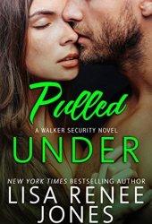 Pulled Under (Walker Security, #2) Pdf Book