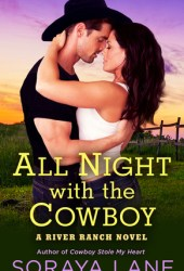All Night with the Cowboy (River Ranch, #2) Pdf Book