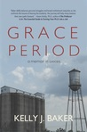 Grace Period: A Memoir in Pieces