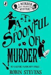 A Spoonful of Murder (Murder Most Unladylike Mystery, #6) Pdf Book