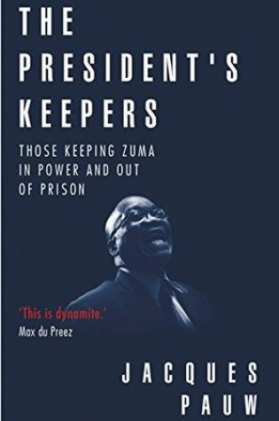 The President's Keepers: Those Keeping Zuma in Power and Out of Prison Book Pdf ePub