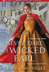 Never Dare a Wicked Earl (Infamous Lords, #1) Pdf Book