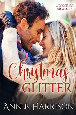 Christmas Glitter (The Moore Sisters of Montana Book 1)