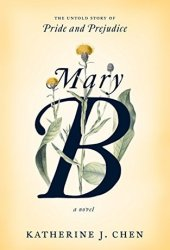 Mary B: An Untold Story of Pride and Prejudice Pdf Book