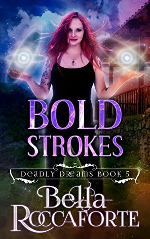 Bold Strokes (Deadly Dreams Book 5)