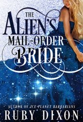 The Alien's Mail-Order Bride (Mail-Order Brides, #1) Pdf Book