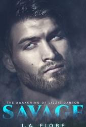 Savage: The Awakening of Lizzie Danton Pdf Book