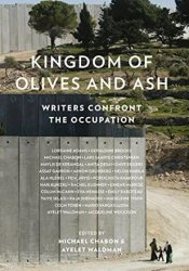 Kingdom of Olives and Ash: Writers Confront the Occupation Pdf Book
