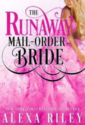The Runaway Mail-Order Bride (Mail-Order Brides, #3) Pdf Book