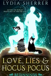 Love, Lies, and Hocus Pocus: Beginnings (The Lily Singer Adventures, #1) Pdf Book