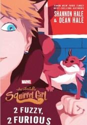 2 Fuzzy, 2 Furious (The Unbeatable Squirrel Girl, #2) Pdf Book