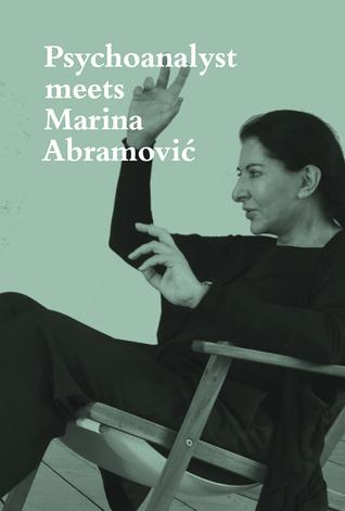 Psychoanalyst Meets Marina Abramovic: Jeannette Fischer Meets Artist