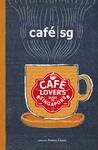 café | sg: A Cafe Lover's Guide to Singapore