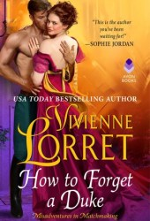 How to Forget a Duke (Misadventures in Matchmaking, #1) Pdf Book
