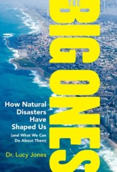 The Big Ones: How Natural Disasters Have Shaped Us Pdf Book