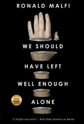We Should Have Left Well Enough Alone Pdf Book