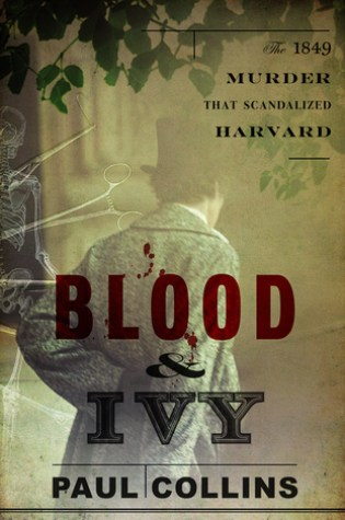 Blood & Ivy: The 1849 Murder That Scandalized Harvard Book Pdf ePub