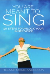 You Are Meant To Sing!: 10 Steps to Unlock Your Inner Voice Pdf Book