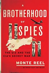 A Brotherhood of Spies: The U-2 and the CIA's Secret War Pdf Book